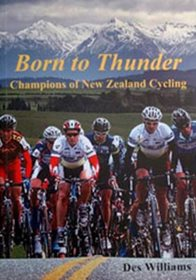 Born to Thunder - Champions of NZ Cycling