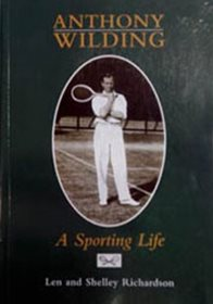 Anthony Wilding - A Sporting Life