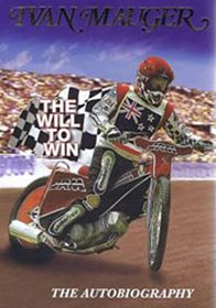 Ivan Mauger - The Will to Win